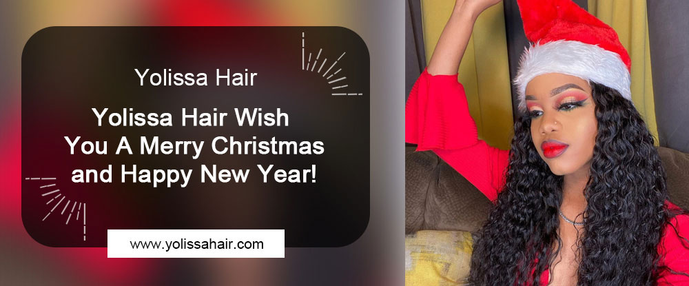 Yolissa Hair Wish You A Merry Christmas and Happy New Year!