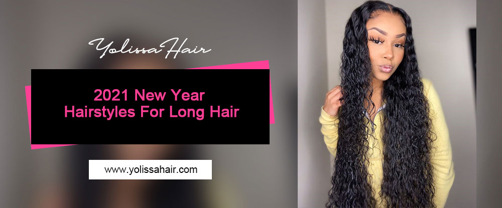 2021 New Year Hairstyles For Long Hair