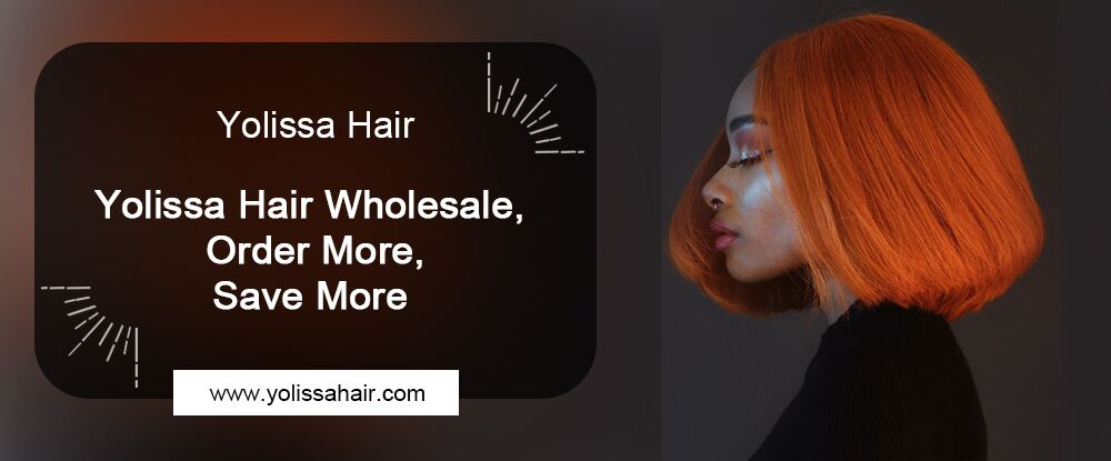 Yolissa Hair Wholesale, Order More, Save More