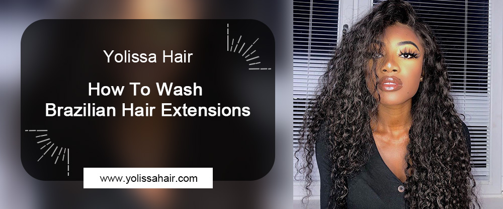 How To Wash Brazilian Hair Extensions