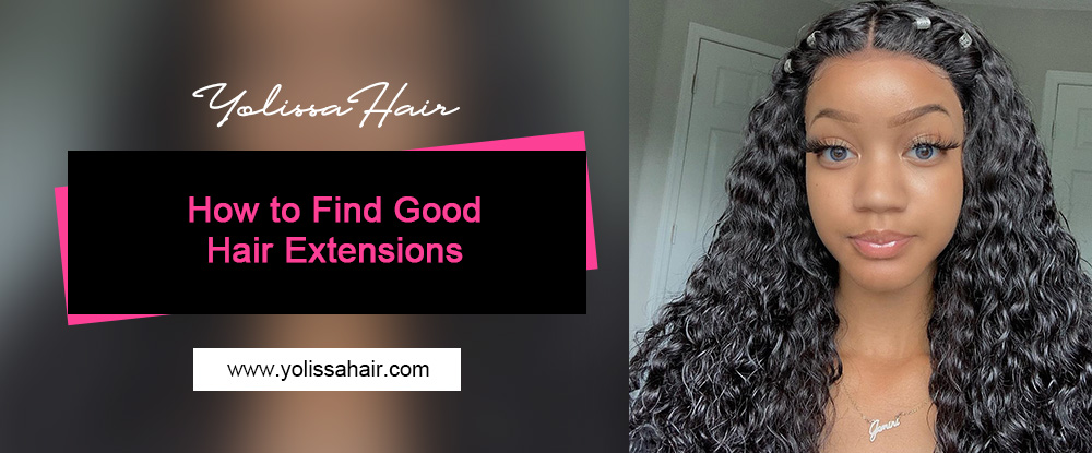 How to Find Good Hair Extensions