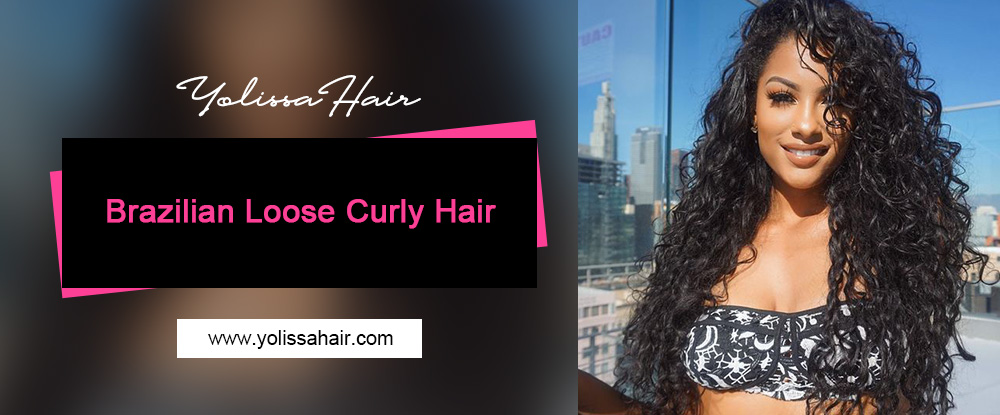 Brazilian Loose Curly Hair