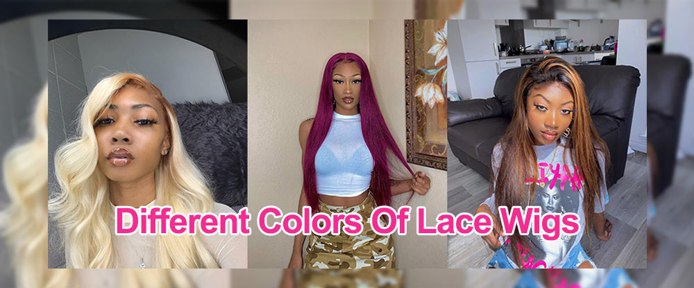 Different Colors Of Lace Wigs