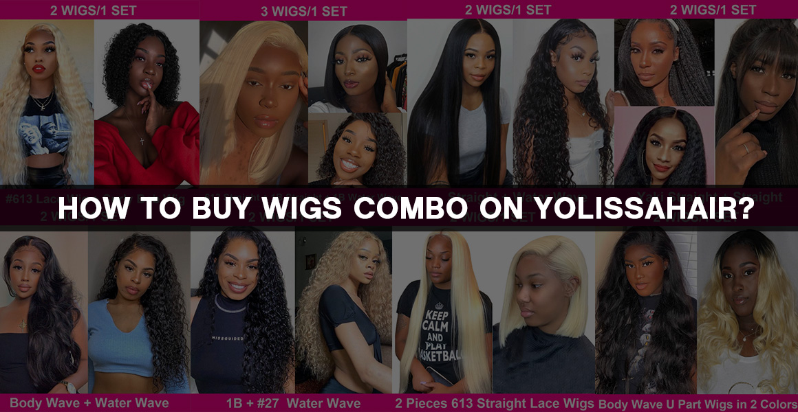 How to buy wigs combo on Yolissahair?