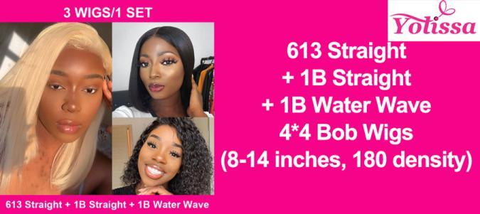 One 613 straight bob wig + one 1B straight bob wig + one 1B water wave bob wig
