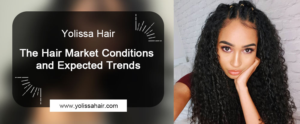 The Hair Market Conditions and Expected Trends