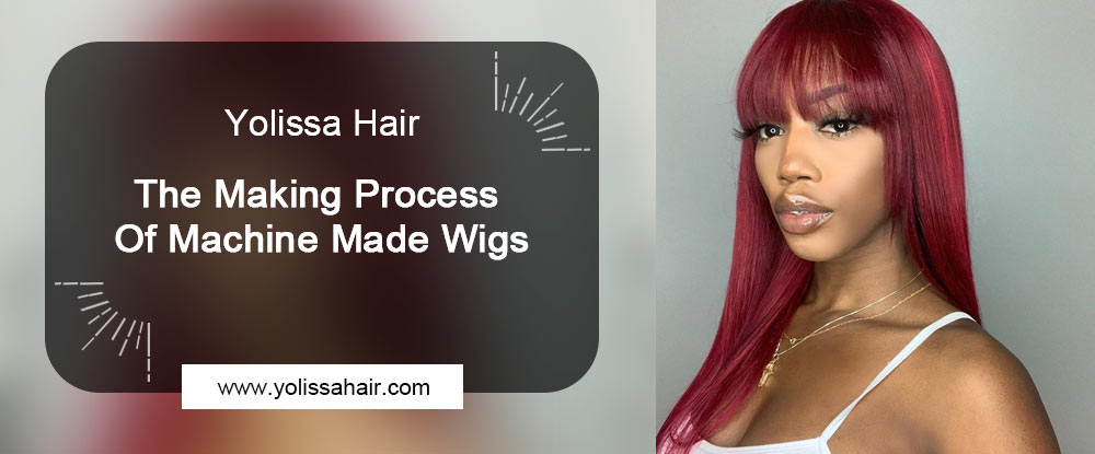 The Making Process Of Machine Made Wigs