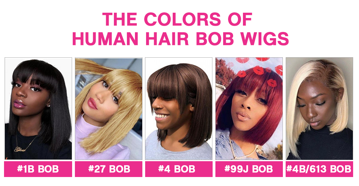 The colors of Human Hair Bob Wigs