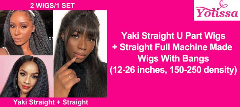 Yaki Straight U Part Wigs + Straight Full Machine Made Wigs With Bangs