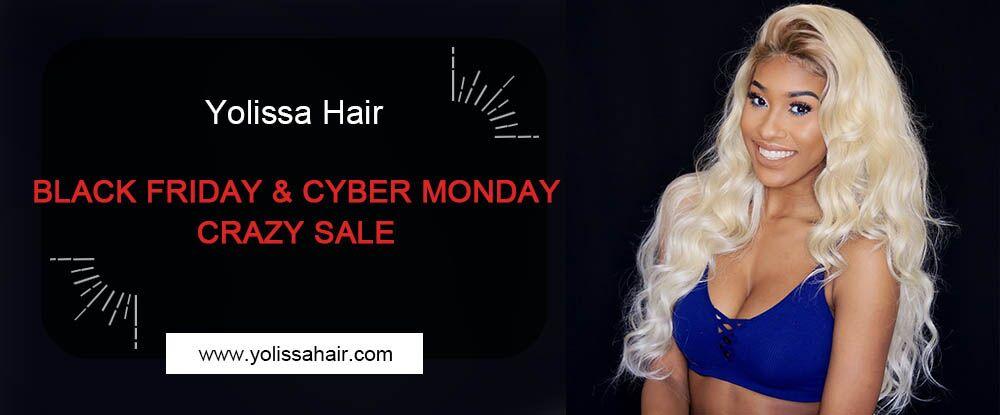 Yolissa Hair Black Friday & Cyber Monday Crazy Sale