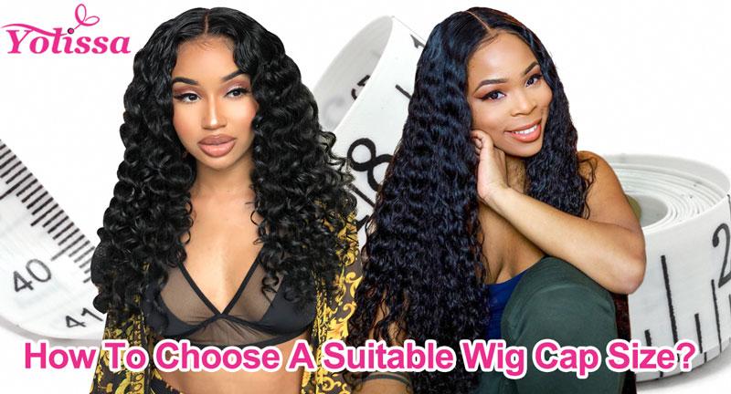 choose a suitable wig cap size