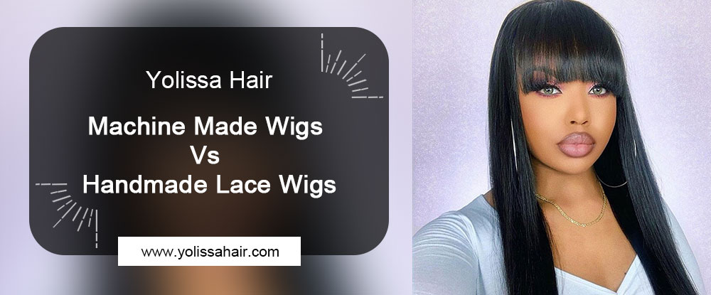 Yolissahair: Machine Made Wigs Vs Handmade Lace Wigs